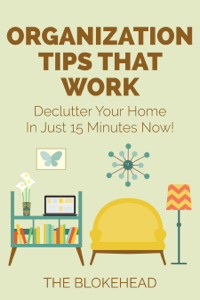 Organization Tips That Work: Declutter Your Home In Just 15 Minutes Now! Book Review