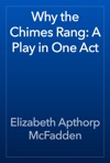 Why The Chimes Rang A Play In One Act