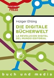 Die Digitale B Cherwelt La Revoluci N Digital Del Mundo Editorial