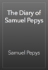 Samuel Pepys - The Diary of Samuel Pepys обложка