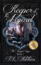 Keeper of the Legend: The Keeper Saga: Book One
