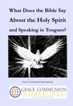 What Does the Bible Say About the Holy Spirit and Speaking in Tongues?