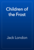 Jack London - Children of the Frost artwork