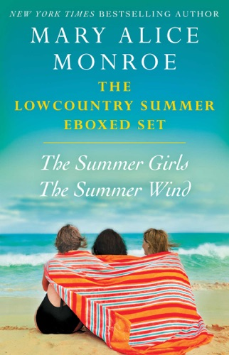 Mary Alice Monroe - The Lowcountry Summer eBoxed Set