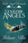 Starfire Angels Starfire Angels Dark Angel Chronicles Book 1