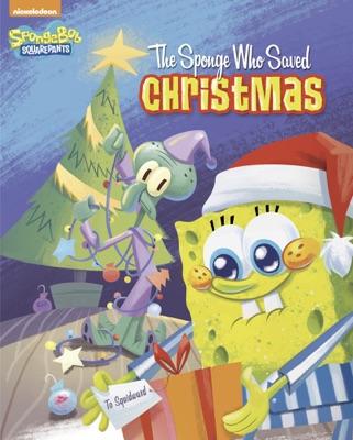 The Sponge Who Saved Christmas (SpongeBob SquarePants)