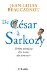 De Csar  Sarkozy Petite Histoire Des Noms Du Pouvoir