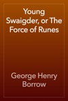 Young Swaigder Or The Force Of Runes