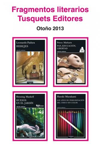 Leonardo Padura, Petros Markaris, Henning Mankell & Haruki Murakami - Fragmentos literarios Tusquets Editores Otoño 2013
