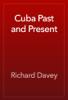 Richard Davey - Cuba Past and Present artwork