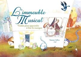 LIMMEUBLE MUSICAL - CONTES POUR APPRENDRE à LIRE LA MUSIQUE