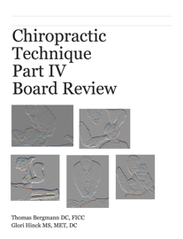 Chiropractic Technique Part IV Board Review Boards book