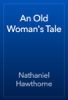 Nathaniel Hawthorne - An Old Woman's Tale artwork
