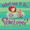 What Will It Be Penelope