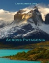Across Patagonia Illustrated
