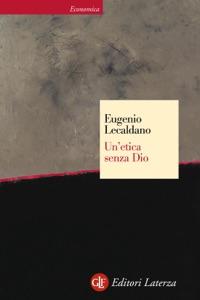 Un'etica senza Dio da Eugenio Lecaldano