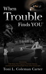 When Trouble Finds You