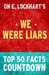 We Were Liars - Top 50 Facts Countdown