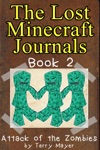 Minecraft The Lost Minecraft Journals - Attack Of The Zombies