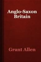 Anglo-Saxon Britain