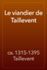 ca. 1315-1395 Taillevent - Le viandier de Taillevent artwork