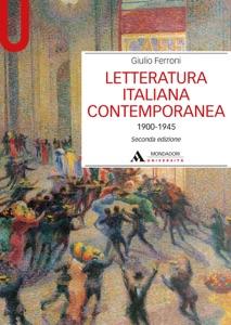 Letteratura Italiana Contemporanea Vol. 1 1900-1945 - VOL. 2  1945-2014 - Volume 1 (1900-1945) - Edizione digitale Book Cover