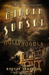 The Garden On Sunset A Novel Of Golden-Era Hollywood
