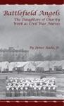 Battlefield Angels The Daughters Of Charity Work As Civil War Nurses