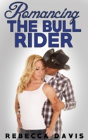 Romancing The Bull Rider