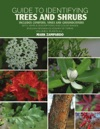 Guide To Identifying Trees And Shrubs Plants A-L