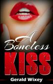 A Boneless Kiss