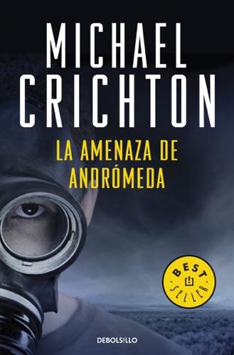 Michael Crichton - La amenaza de Andrómeda
