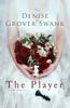 Denise Grover Swank - The Player artwork