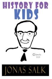 History For Kids: Jonas Salk
