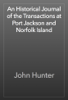 John Hunter - An Historical Journal of the Transactions at Port Jackson and Norfolk Island artwork