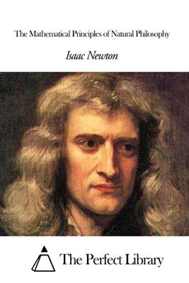 The Mathematical Principles of Natural Philosophy - Isaac Newton book