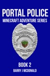 Portal Police 2 A Minecraft Adventure Series