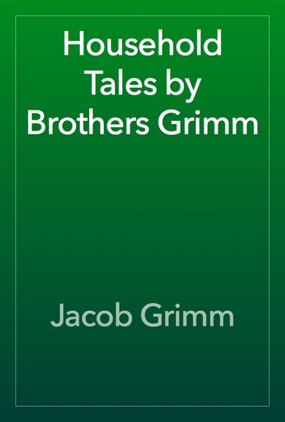 Household Tales by Brothers Grimm - The Brothers Grimm book cover