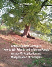 """Critique On Dale Carnegie's """"How To Win Friends And Influence People"""