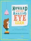 Howard And The Amazing Eye Exam
