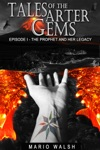 Tales Of The Arter Gems Episode I The Prophet And Her Legacy