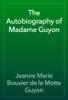 Jeanne Marie Bouvier de la Motte Guyon - The Autobiography of Madame Guyon artwork