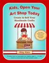 Kids Open Your Art Shop Today
