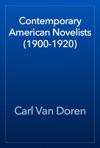 Contemporary American Novelists 1900-1920