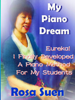 Rosa Suen - My Piano Dream - Eureka! I Finally Developed A Piano Method For My Students  artwork