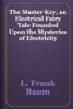 L. Frank Baum - The Master Key, an Electrical Fairy Tale Founded Upon the Mysteries of Electricity artwork