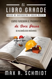 El Libro Grande Como Funciona El Programa De Doce Pasos De Alcoh Licos An Nimos