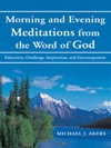 Morning And Evening Meditations From The Word Of God