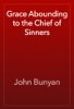 John Bunyan - Grace Abounding to the Chief of Sinners artwork