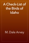A Check-List Of The Birds Of Idaho